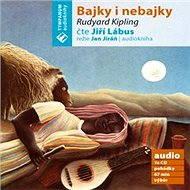 Bajky a nebajky - Audiokniha MP3