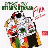 Divoké sny Maxipsa Fíka - Audiokniha MP3