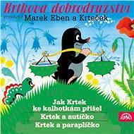 Krtkova dobrodružství Jak Krtek ke kalhotkám přišel, Krtek a paraplíčko, Krtek a autíčko - Audiokniha MP3