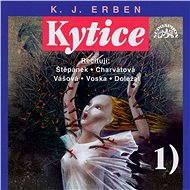 Kytice I - Karel Jaromír Erben
