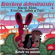 Krtkova dobrodružství 4 Krtek ve městě - Audiokniha MP3