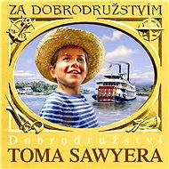 Dobrodružství Toma Sawyera - Audiokniha MP3