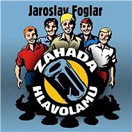 Záhada hlavolamu - Jaroslav Foglar