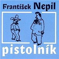 Pistolník - Audiokniha MP3