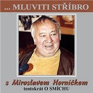...Mluviti stříbro s Miroslavem Horníčkem tentokrát o smíchu - Audiokniha MP3