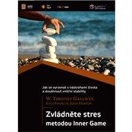 Zvládněte stres metodou Inner game - Audiokniha MP3