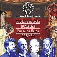 Nebojte se klasiky! Hudební škola - Slavné opery - Audiokniha MP3