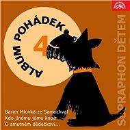 """Album pohádek """"Supraphon dětem"""" 4. (Baron Mluvka ze Samochval, Kdo jinému jámu kopá, O smutném dědeč - Audiokniha MP3"""