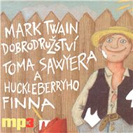 Dobrodružství Toma Sawyera a Huckleberryho Finna - Audiokniha MP3