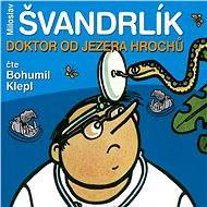 Doktor od Jezera hrochů - Miloslav Švandrlík