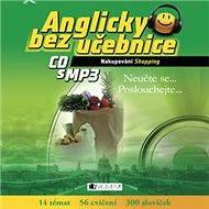 Anglicky bez učebnice - Nakupování - Audiokniha MP3