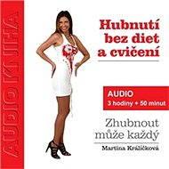 Hubnutí bez diet a cvičení - Audiokniha MP3