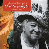 Chvála pohybu - Miroslav Horníček