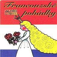 Francouzské pohádky - Audiokniha MP3