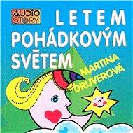 Letem pohádkovým světem - Audiokniha MP3