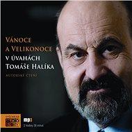 Audiokniha MP3 Vánoce a Velikonoce v úvahách Tomáše Halíka - Audiokniha MP3