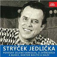 Strýček Jedlička - Pohádky Zelená Karkulka, O zvířátkách a budce, Doktor Bolíto a další - Audiokniha MP3