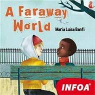 A Faraway World - Audiokniha MP3