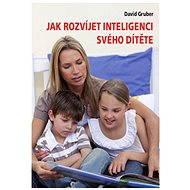 Jak rozvíjet inteligenci svého dítěte - Audiokniha MP3