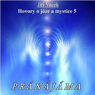 Hovory o józe a mystice č. 5 - Audiokniha MP3