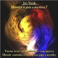 Hovory o józe a mystice č. 7 - Audiokniha MP3