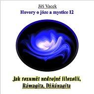 Hovory o józe a mystice č. 12 - Audiokniha MP3