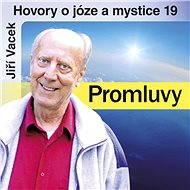 Hovory o józe a mystice č. 19 - Audiokniha MP3