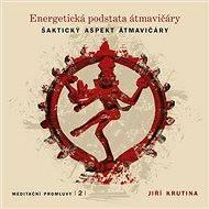 Meditační promluvy 2 - Energetická podstata átmavičáry - Audiokniha MP3
