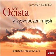 Meditační promluvy 5 - Očista a vysvobození mysli - Audiokniha MP3
