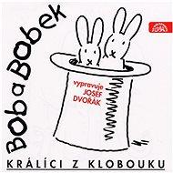 Bob a Bobek, králíci z klobouku / Šebánek - Pacovský - Jiránek - Audiokniha MP3