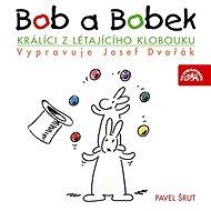 Bob a Bobek, králíci z létajícího klobouku / / Šebánek - Pacovský - Jiránek - Šrut - Audiokniha MP3