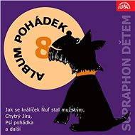 """Album pohádek """"Supraphon dětem"""" 8. (Jak se králíček Ňuf stal mužským, Chytrý Jíra, Psí pohádka a dal - Audiokniha MP3"""