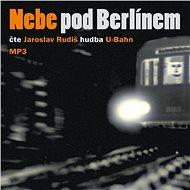 Audiokniha MP3 Nebe pod Berlínem - Audiokniha MP3