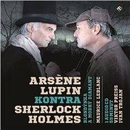 Arsene Lupin kontra Sherlock Holmes - Audiokniha MP3