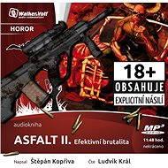 Asfalt II. - Efektivní brutalita - Audiokniha MP3