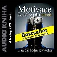 Motivace zvenčí je jako smrad - Audiokniha MP3
