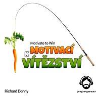 Motivací k vítězství - Audiokniha MP3
