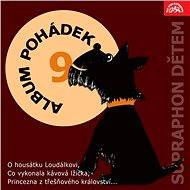 """Album pohádek """"Supraphon dětem"""" 9. (O housátku Loudálkovi, Co vykonala kávová lžička, Princezna z tř - Audiokniha MP3"""