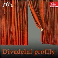 Divadelní profily (historický archiv) - Audiokniha MP3