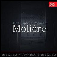 Divadlo, divadlo, divadlo /Jean Baptiste Poquelin Moliére - Audiokniha MP3