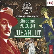 Nebojte se klasiky! 16 Giacomo Puccini – Turandot