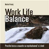 Work Life Balance - Audiokniha MP3
