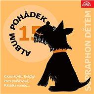 """Album pohádek """"Supraphon dětem"""" 15. (Kocourkovští, Enšpígl, První prášilovská, Pohádka naruby...)"""
