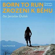 Born to Run. Zrozeni k běhu - Audiokniha MP3