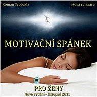 Motivační spánek pro ženy - Audiokniha MP3