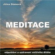 Meditace - Odpuštění a uzdravení vnitřního dítěte - Audiokniha MP3