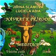 Návrat k přírodě - Meditace: Vnitřní zvíře, Strom - Audiokniha MP3