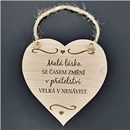 AMADEA Dřevěné srdce s nápisem Malá láska se časem...., masivní dřevo, 16 x 15 cm - Dekorace
