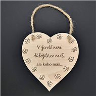 "AMADEA Wooden Heart with the Inscription ""In life it is not important what you have, but"", Solid Wood - Decoration"