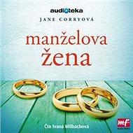 Audiokniha MP3 Manželova žena - Audiokniha MP3
